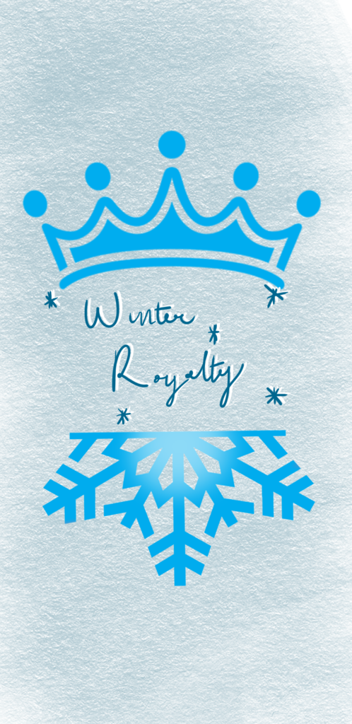 "Simple blue and white flyer with the words ""Winter Royalty"" on it"